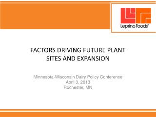Factors Driving Future Plant Sites and expansion