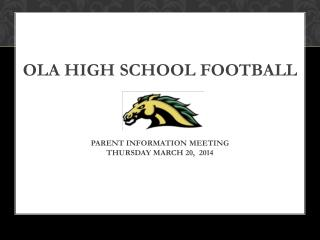 Ola High School Football Parent Information Meeting Thursday March 20,  2014