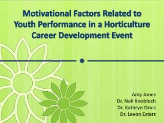 Motivational Factors Related to  Youth Performance in a Horticulture Career Development Event