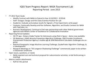IQSS Team Progress Report:  NASA Tournament Lab Reporting Period:  June 2013