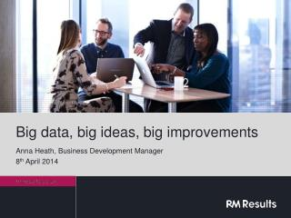 Big data, big ideas, big improvements