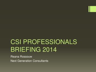 CSI PROFESSIONALS BRIEFING 2014