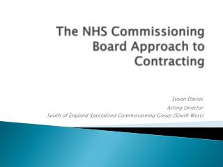 The NHS Commissioning Board Approach to Contracting