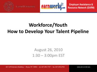 Workforce/Youth  How to Develop Your Talent Pipeline