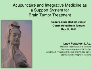 Acupuncture and Integrative Medicine as a Support System for  Brain Tumor Treatment