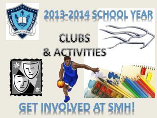 Get involved at SMH!