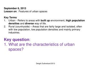 September  6,  2013 Lesson on :  Features of  u rban spaces Key  Terms