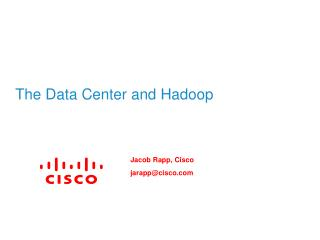 The Data Center and  Hadoop