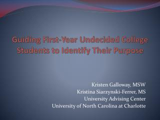 Guiding First-Year Undecided College Students to Identify Their Purpose