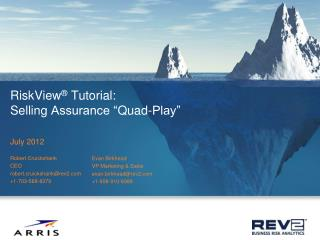 """RiskView ® Tutorial: Selling  Assurance """" Quad-Play"""""""