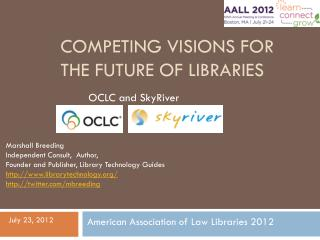 Competing Visions for the future of Libraries