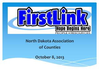 North Dakota Association  of Counties October 8, 2013
