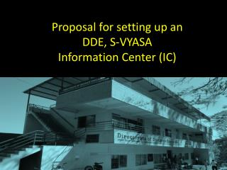 Proposal for setting up an  DDE, S-VYASA Information Center (IC)