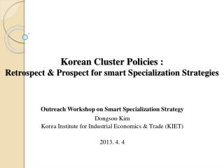 Korean Cluster Policies :  Retrospect & Prospect for smart Specialization Strategies
