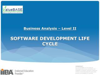 Business Analysis – Level II SOFTWARE DEVELOPMENT LIFE CYCLE