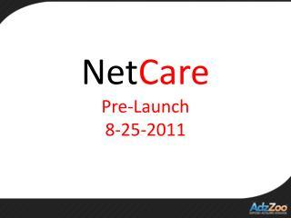 Net Care Pre-Launch 8-25-2011