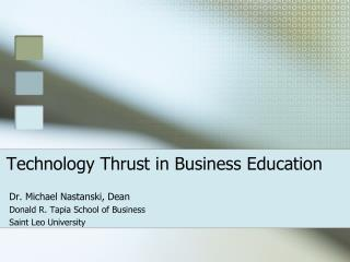 Technology Thrust in Business Education