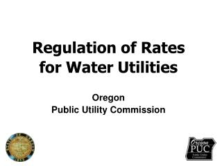 Regulation of Rates  for Water Utilities
