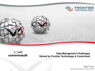 Data Management Challenges Solved by Frontier Technology & CommVault