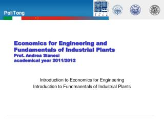 Economics for Engineering and Fundamentals of Industrial Plants   Prof. Andrea Sianesi academical  year  2011/2012