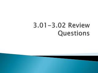 3.01-3.02 Review Questions