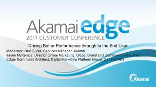 Driving Better Performance through to the End User