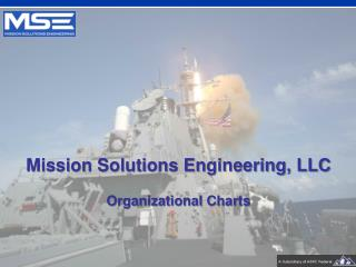 Mission Solutions Engineering, LLC Organizational Charts