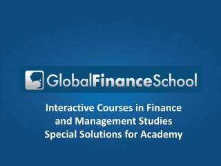 Interactive Courses in Finance and Management Studies Special Solutions for Academy