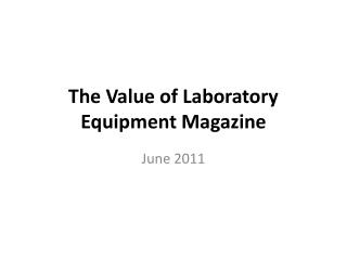 The Value of Laboratory Equipment Magazine