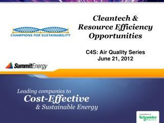 Cleantech  & Resource Efficiency Opportunities C4S: Air Quality Series June 21, 2012