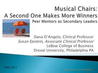 Musical Chairs: A Second One Makes More Winners Peer  Mentors  as  Secondary Leaders