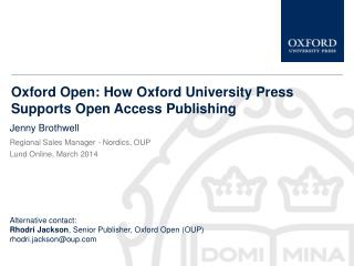 Oxford Open:  How  Oxford University Press Supports Open Access  Publishing