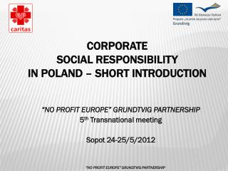 Corporate SocialResponsibility in Poland  – SHORT INTRODUCTION