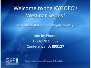 Welcome to the KYGOEC's Webinar Series!