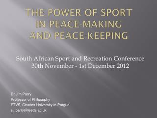 The power of sport  in  peace-making  and peace-keeping