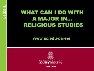 WHAT CAN I DO WITH A MAJOR IN...  RELIGIOUS STUDIES