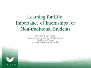 Learning  for Life:  Importance of Internships for  Non-traditional  Students