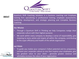 Our Mission   Through a Quantum Shift in Thinking we help Companies realign their corporate culture with their highest