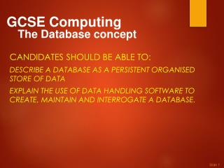 GCSE Computing 	The Database concept