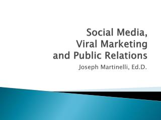 Social Media,  Viral Marketing  and Public Relations