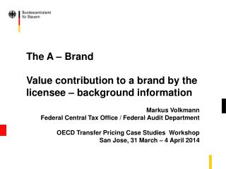 The A – Brand Value contribution to a brand by the licensee – background information