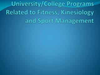 University/College Programs Related to Fitness, Kinesiology and Sport Management