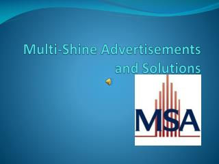 Multi-Shine Advertisements and Solutions