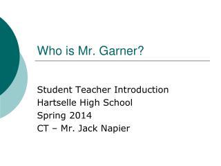 Who is Mr. Garner?