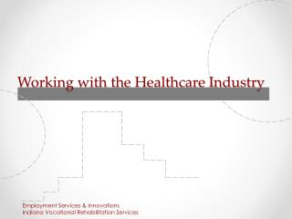 Working with the Healthcare Industry