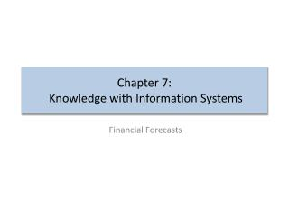 Chapter 7:   Knowledge with Information Systems