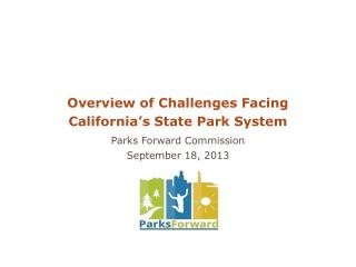 Overview of Challenges Facing California's State Park System