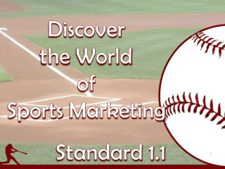 Discover  the  World  of  Sports  Marketing