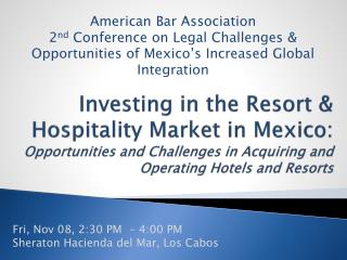 Investing in the Resort & Hospitality Market in Mexico: Opportunities and Challenges in Acquiring and Operating Hotels