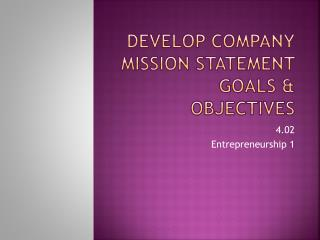 Develop company Mission Statement goals & objectives